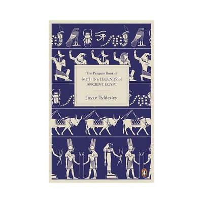 The Penguin Book of Myths & Legends of Ancient Egypt by Joyce A Tyldesley