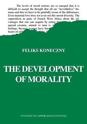 The Development of Morality Feliks Koneczny