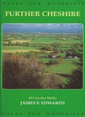 Further Cheshire (Walks for Motorists)-James F. Edwards