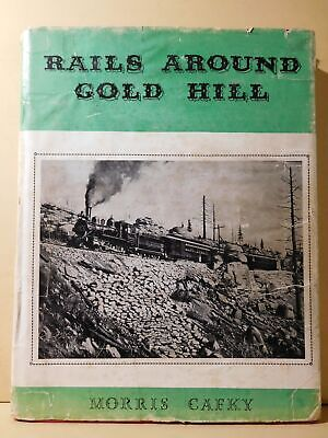Rails Around Gold Hill by Morris Cafky 1955 DJ LIMITED SIGNED EDITION #1869