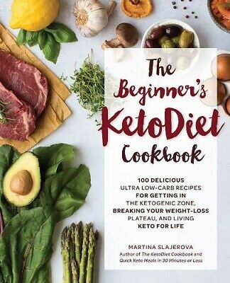 The Beginner's KetoDiet Cookbook: Over 100 Delicious Low-Carb Recipes Book New