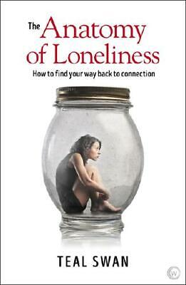 The Anatomy of Loneliness by Teal Swan (author)