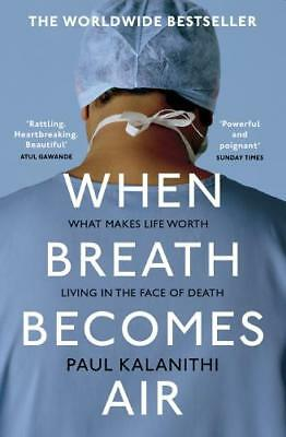 When Breath Becomes Air by Paul Kalanithi (author)