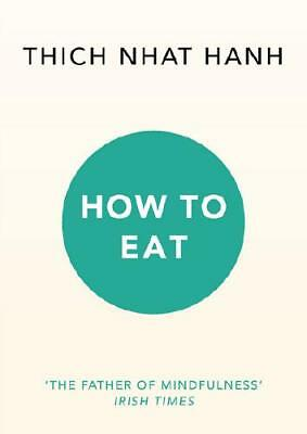 How to Eat by Nha¦Ôét Hanh (author)
