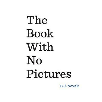 The Book With No Pictures by B. J Novak (author)