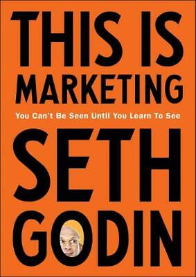 This Is Marketing by Seth Godin (author)