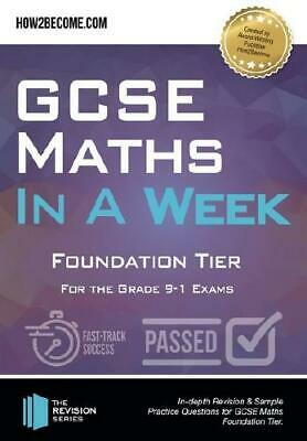 GCSE Maths in a Week Foundation Tier by How2Become