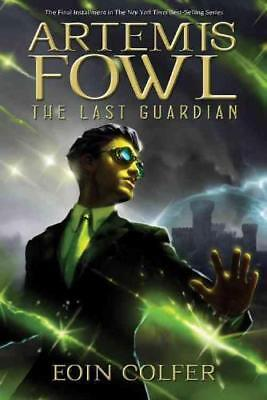 Artemis Fowl The Last Guardian by Eoin Colfer (author)