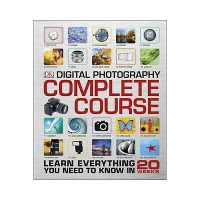 Digital Photography Complete Course by David Taylor (author), Tracy Hallett (...