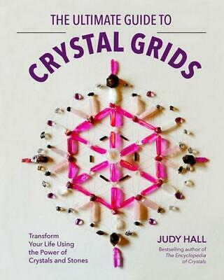 The Ultimate Guide to Crystal Grids by Judy Hall (author)