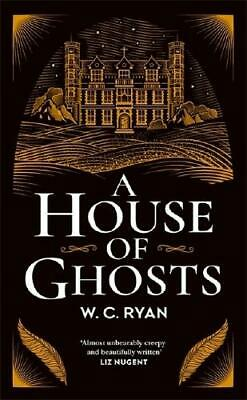 A House of Ghosts by W. C Ryan (author)