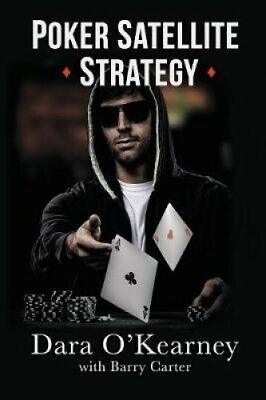 Poker Satellite Strategy How to Qualify for the Main Events of ... 9781527238091