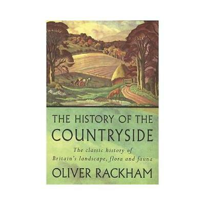 The History of the Countryside the Classic History of Britain's Landscape, Fl...