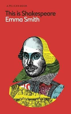 This Is Shakespeare by Emma Smith (author)