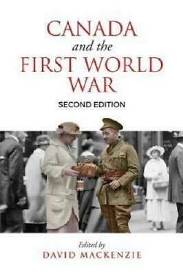 Canada and the First World War, Second Edition by David MacKenzie (editor)
