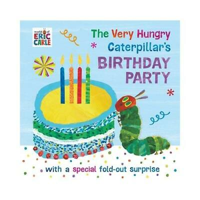 The Very Hungry Caterpillar's Birthday Party by Eric Carle (author)