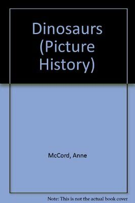 Dinosaurs (Picture History)-Anne McCord, 9780746014707