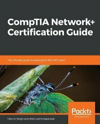 CompTIA Network+ Certification Guide The ultimate guide to pass... 9781789340501