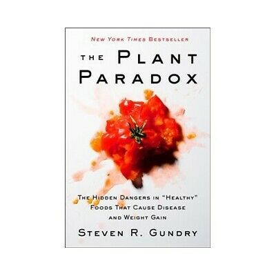 The Plant Paradox The Hidden Dangers in Healthy Foods That Cause Disease (P-D-F)