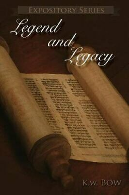 Legend and Legacy A Book about the Remembrances of Isaac Hillia... 9781943650958
