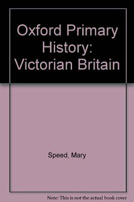 Oxford Primary History: Victorian Britain-Mary Speed
