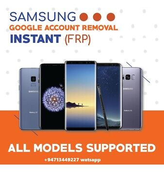 Samsung FRP (Google account ) / Samsung account  Remove Any Model instant 24/7