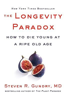 The Longevity Paradox (Hardcover) by Dr. Steven R Gundry