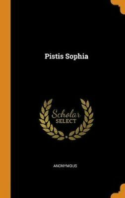 Pistis Sophia by Anonymous 9780342464777 | Brand New | Free UK Shipping