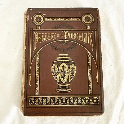Antique 1878 Pottery and Porcelain Book by C.W. Elliott ~As Is~