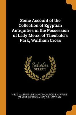 Some Account of the Collection of Egyptian Antiquities in the P... 9780343245801