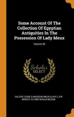 Some Account of the Collection of Egyptian Antiquities in the P... 9780353189331