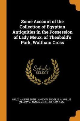 Some Account of the Collection of Egyptian Antiquities in the P... 9780353290709