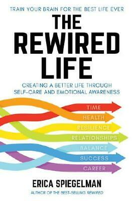 The Rewired Life by Erica Spiegelman (author)