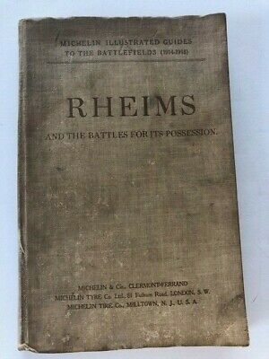 Rheims And the Battles For Its Possession MICHELIN Guide 1914-1918 WWI