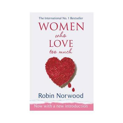 Women Who Love Too Much by Robin Norwood (Paperback, 2004)
