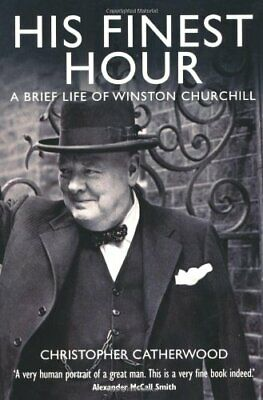 His Finest Hour: A Brief Life of Winston Churchill (Brief Histories)-Christophe