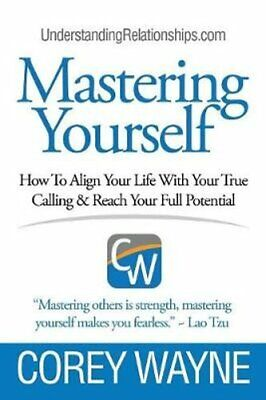 Mastering Yourself, How to Align Your Life with Your True Calli... 9781387595433