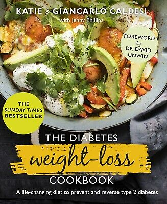 The Diabetes Weight Loss Cookbook By Katie Caldesi, A Life Changing Die To NEW