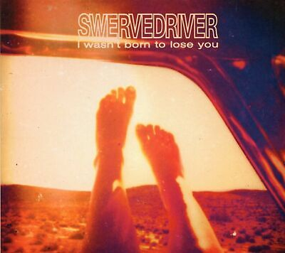Swervedriver I Wasn't Born To Lose You Album (2015 CD) Digipak (New & Sealed)