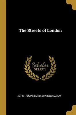 The Streets of London by John Thomas Smith 9780530822020 | Brand New