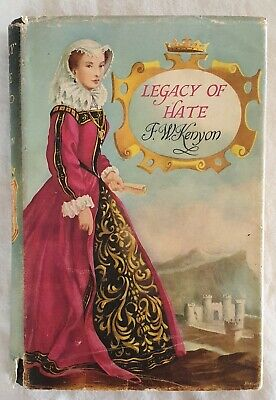 Legacy of Hate by F. W. Kenyon | HC/DJ 1957 1st Edition (Mary Queen of Scots)