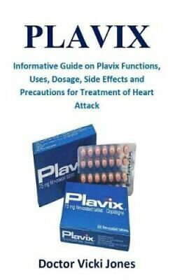 Plavix Informative Guide on Plavix Functions, Uses, Dosage, Sid... 9781092228350