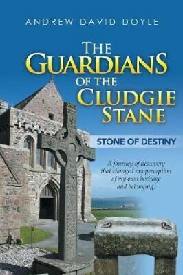The Guardians of the Cludgie Stane Stone of Destiny 9781532049675 | Brand New