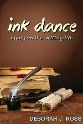 Ink Dance Essays on the Writing Life by Deborah J Ross 9781611387575 | Brand New