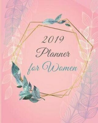 2019 Planner for Women Calendar Schedule Organizer and Journal ... 9781723825859