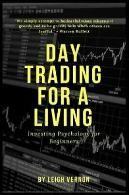 Day Trading for a Living Investing Psychology for Beginners 9781726880336