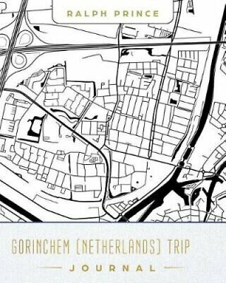 Gorinchem (Netherlands) Trip Journal Lined Travel Journal/Diary... 9781728793641