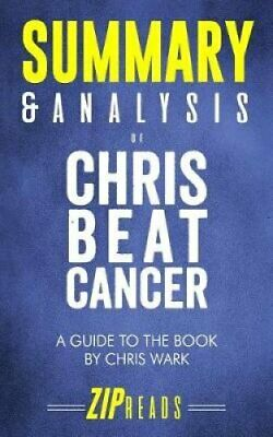 Summary & Analysis of Chris Beat Cancer A Comprehensive Plan fo... 978172916