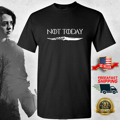 NOT TODAY - ARYA STARK - Knife - T-Shirt Game of Thrones GOT S M L XL 2XL