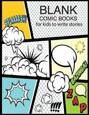 Blank Comic Books for Kids to Write Stories Create Your Own Sto... 9781792964930